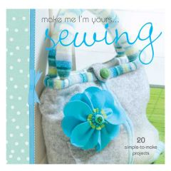 Make Me I'm Yours.. Sewing Book